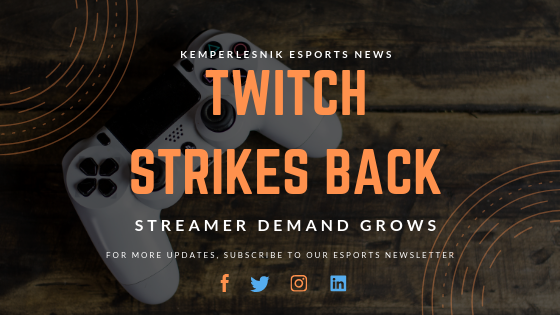 Twitch Strikes Back – Streamer Demand Grows