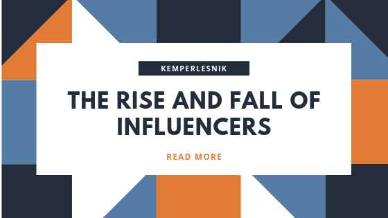 The Rise and Fall of Influencers