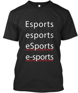 Esports spelled incorrectly on t-shirt.