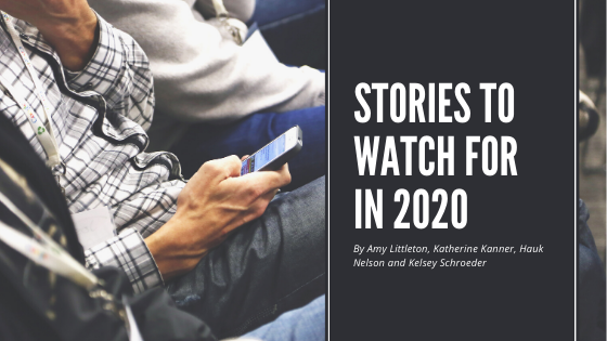 Buckle Your Seatbelts, We're Going for a Ride: Stories to watch for in 2020