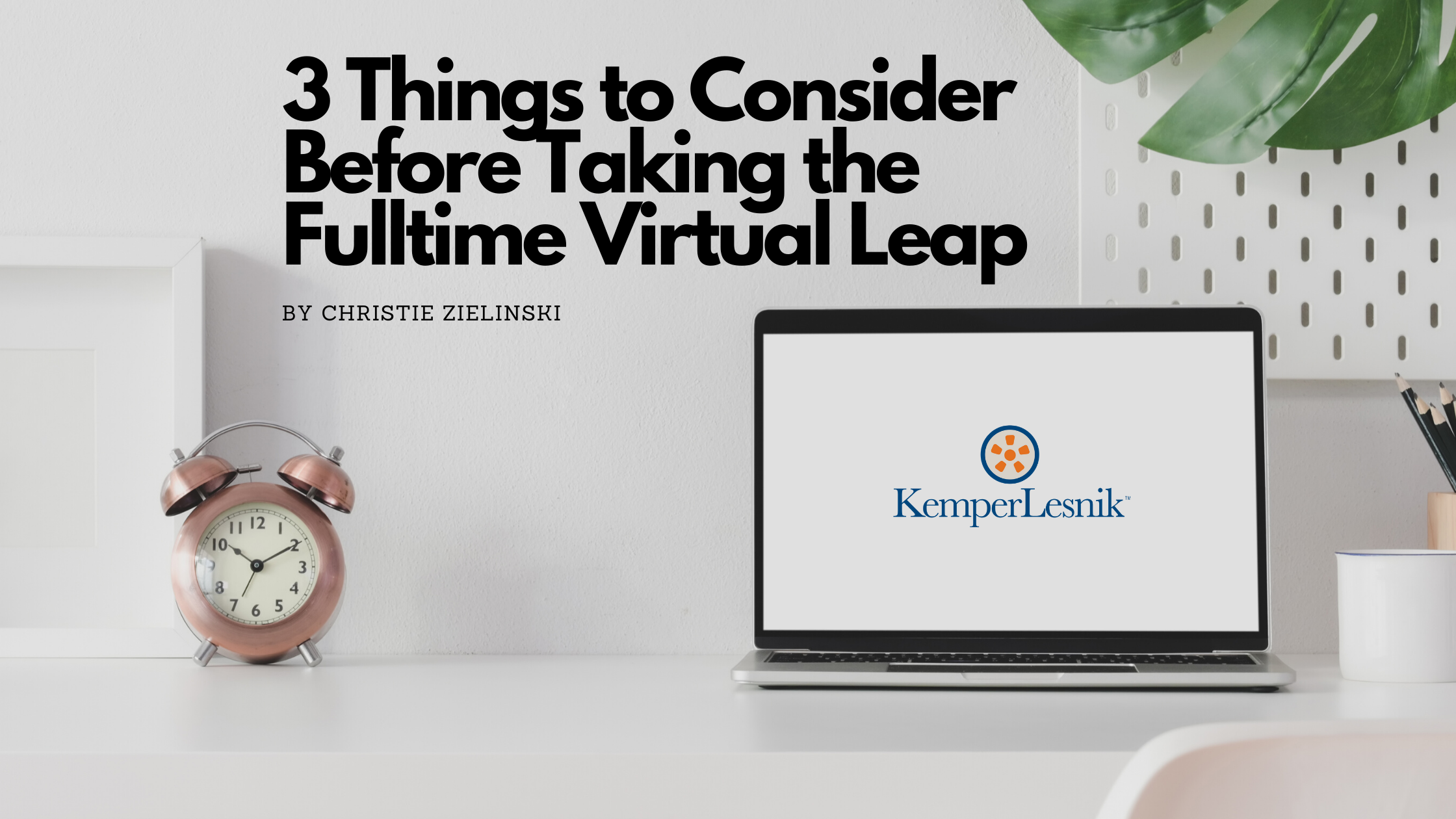Agencies: Consider These Three Things Before You Make the Fulltime Virtual Leap