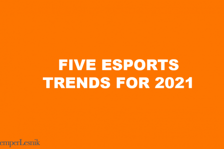 five esports trends to watch in 2021