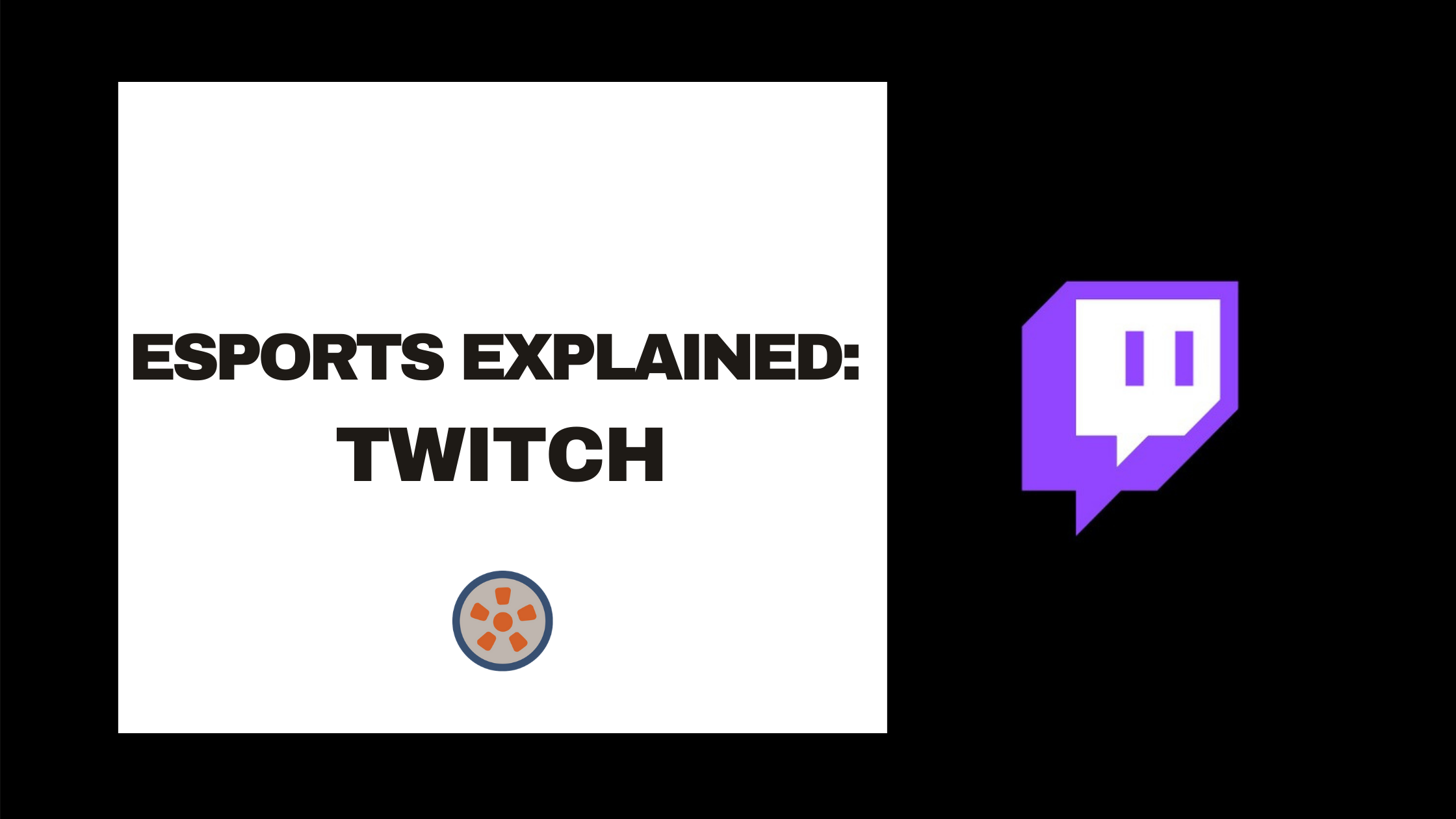 Esports Explained: Twitch