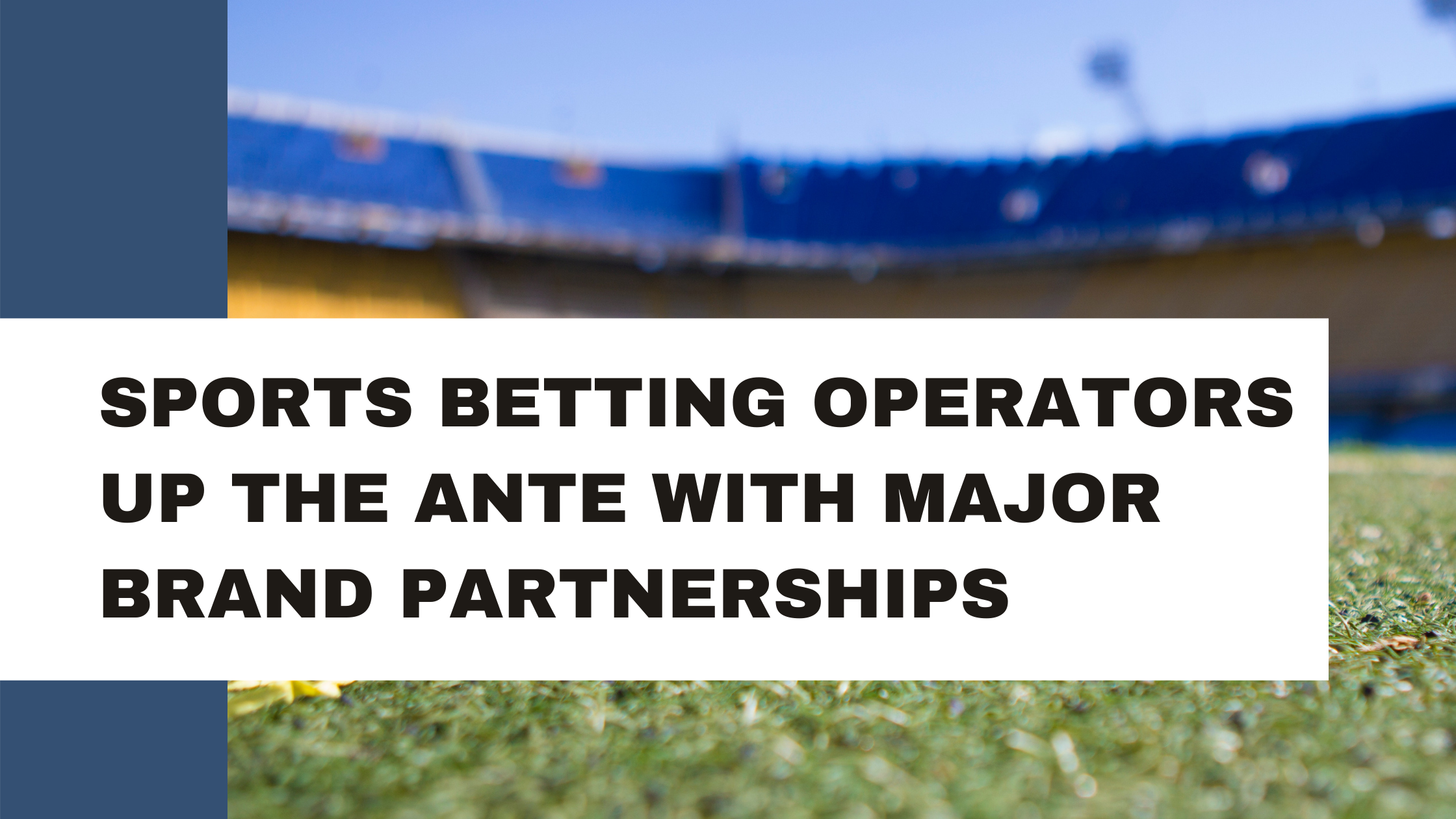 Sports Betting Operators Up the Ante with Major Brand Partnerships
