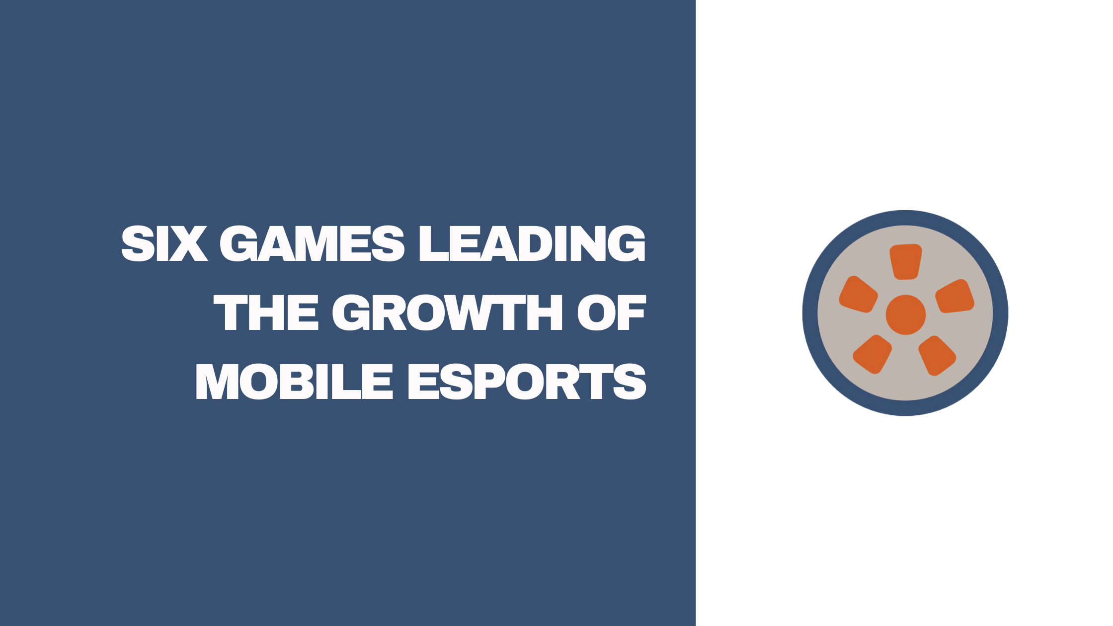 Six Games Leading the Growth of Mobile Esports